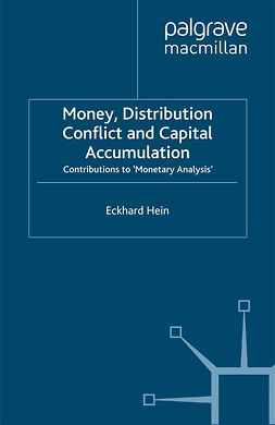 Hein, Eckhard - Money, Distribution Conflict and Capital Accumulation, ebook