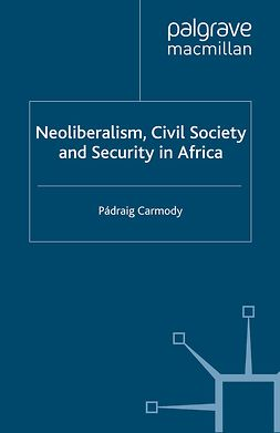Carmody, Pádraig - Neoliberalism, Civil Society and Security in Africa, e-bok