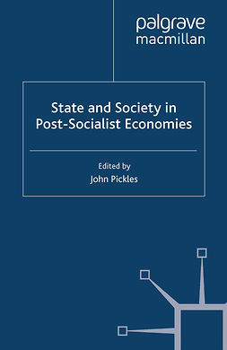 Pickles, John - State and Society in Post-Socialist Economies, e-kirja