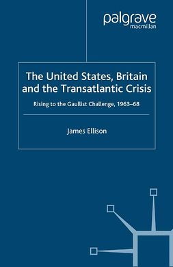Ellison, James - The United States, Britain and the Transatlantic Crisis, ebook