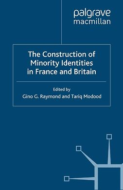 Modood, Tariq - The Construction of Minority Identities in France and Britain, ebook
