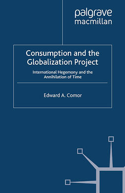 Comor, Edward A. - Consumption and the Globalization Project, ebook
