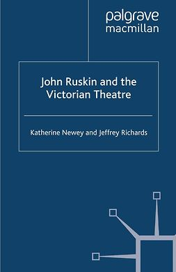 Newey, Katherine - John Ruskin and the Victorian Theatre, ebook