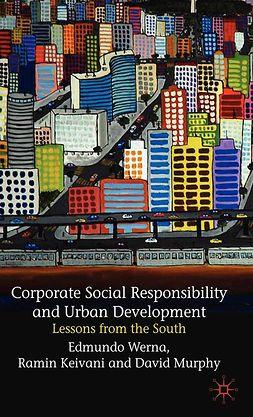 Keivani, Ramin - Corporate Social Responsibility and Urban Development, e-bok
