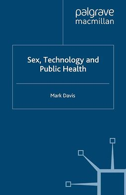 Davis, Mark - Sex, Technology and Public Health, ebook