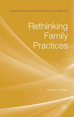 Morgan, David H. J. - Rethinking Family Practices, ebook