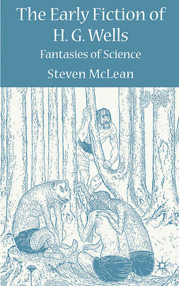 McLean, Steven - The Early Fiction of H. G. Wells, ebook