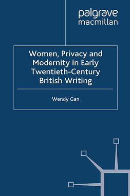 Gan, Wendy - Women, Privacy and Modernity in Early Twentieth-Century British Writing, e-kirja
