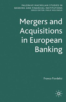 Fiordelisi, Franco - Mergers and Acquisitions in European Banking, ebook