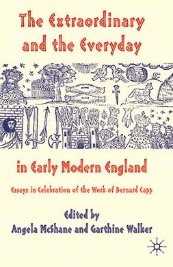 McShane, Angela - The Extraordinary and the Everyday in Early Modern England, e-bok