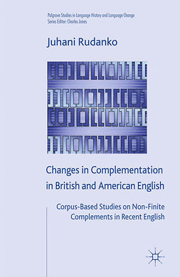 Rudanko, Juhani - Changes in Complementation in British and American English, ebook