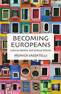 Sassatelli, Monica - Becoming Europeans, ebook