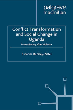 Buckley-Zistel, Susanne - Conflict Transformation and Social Change in Uganda, ebook