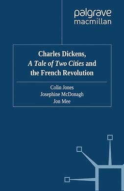 "Jones, Colin - Charles Dickens, <Emphasis Type=""Italic"">A Tale of Two Cities</Emphasis> and the French Revolution, e-kirja"