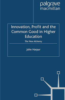 Harpur, John - Innovation, Profit and the Common Good in Higher Education, ebook