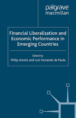 Arestis, Philip - Financial Liberalization and Economic Performance in Emerging Countries, ebook