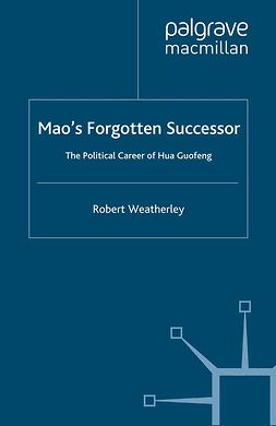 Weatherley, Robert - Mao's Forgotten Successor, ebook