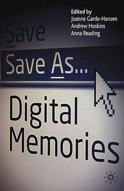 Garde-Hansen, Joanne - Save As … Digital Memories, ebook