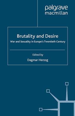 Herzog, Dagmar - Brutality and Desire, e-bok