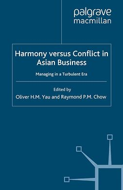 Chow, Raymond P. M. - Harmony versus Conflict in Asian Business, ebook