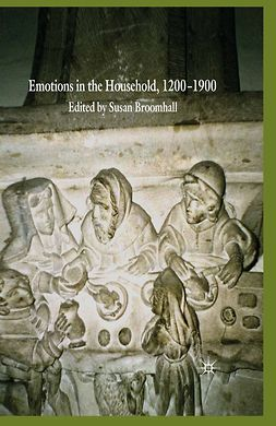 Broomhall, Susan - Emotions in the Household, 1200–1900, ebook