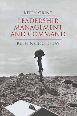 Grint, Keith - Leadership, Management and Command, e-bok