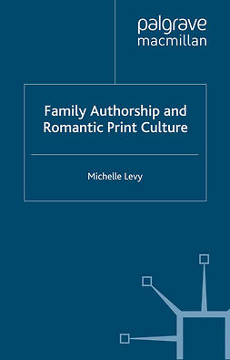 Levy, Michelle - Family Authorship and Romantic Print Culture, ebook