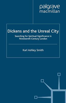 Smith, Karl Ashley - Dickens and the Unreal City, e-kirja