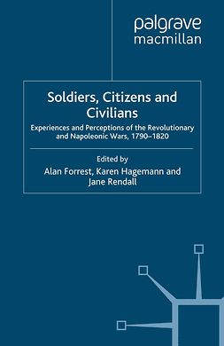 Forrest, Alan - Soldiers, Citizens and Civilians, e-bok