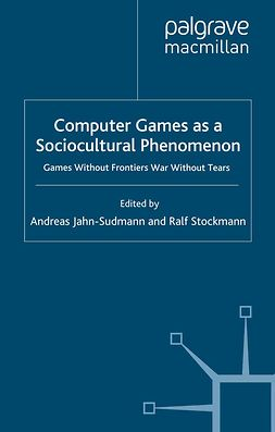 Jahn-Sudmann, Andreas - Computer Games as a Sociocultural Phenomenon, ebook