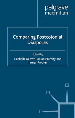 Keown, Michelle - Comparing Postcolonial Diasporas, ebook