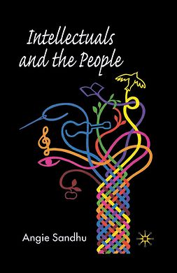 Sandhu, Angie - Intellectuals and the People, ebook