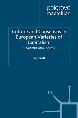 Bruff, Ian - Culture and Consensus in European Varieties of Capitalism, e-bok