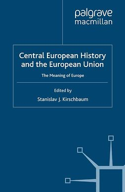 Kirschbaum, Stanislav J. - Central European History and the European Union, e-kirja