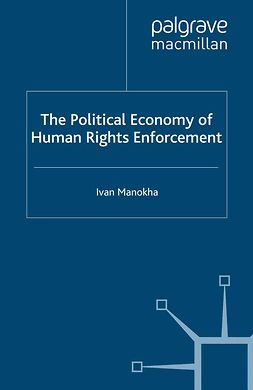Manokha, Ivan - The Political Economy of Human Rights Enforcement, e-bok