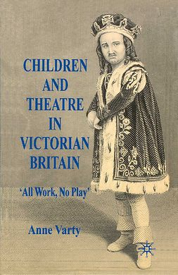Varty, Anne - Children and Theatre in Victorian Britain, ebook