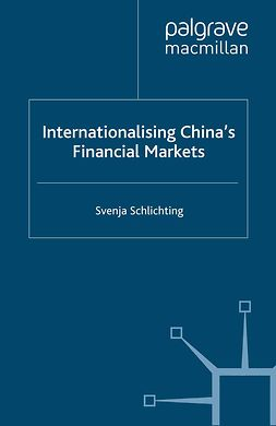 Schlichting, Svenja - Internationalising China's Financial Markets, ebook