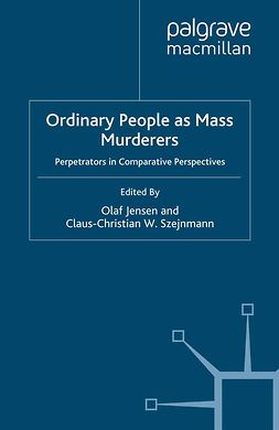 Jensen, Olaf - Ordinary People as Mass Murderers, ebook
