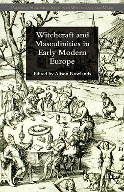 Rowlands, Alison - Witchcraft and Masculinities in Early Modern Europe, e-kirja