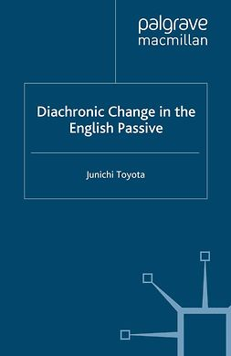 Toyota, Junichi - Diachronic Change in the English Passive, ebook