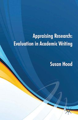 Hood, Susan - Appraising Research: Evaluation in Academic Writing, ebook
