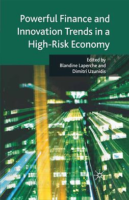 Laperche, Blandine - Powerful Finance and Innovation Trends in a High-Risk Economy, ebook