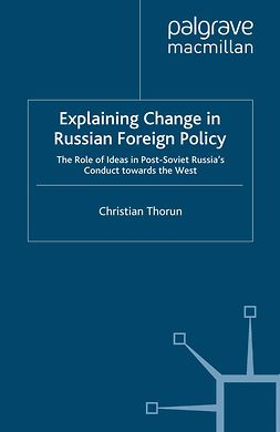 Thorun, Christian - Explaining Change in Russian Foreign Policy, ebook