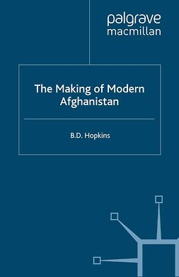 Hopkins, B. D. - The Making of Modern Afghanistan, ebook