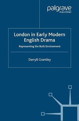 Grantley, Darryll - London in Early Modern English Drama, e-kirja