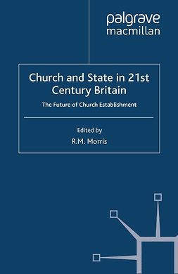Morris, R. M. - Church and State in 21st Century Britain, ebook