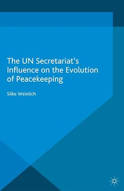 Weinlich, Silke - The UN Secretariat's Influence on the Evolution of Peacekeeping, ebook