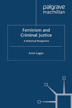 Logan, Anne - Feminism and Criminal Justice, e-bok