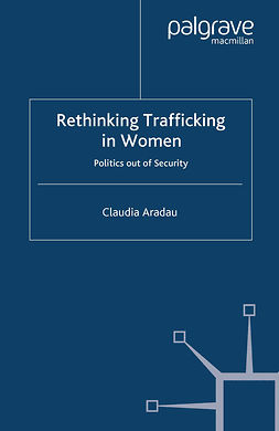Aradau, Claudia - Rethinking Trafficking in Women, ebook