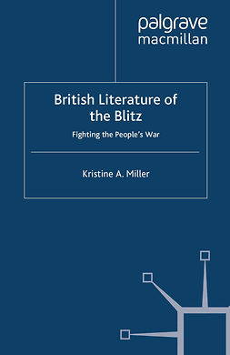 Miller, Kristine A. - British Literature of the Blitz, ebook